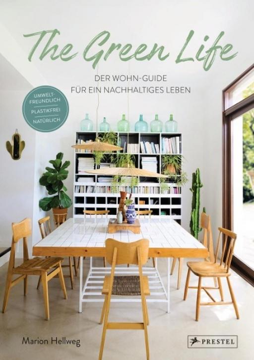 The Green Life: Der Wohn-Guide für ein nachhaltiges Leben