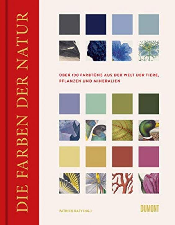 Die Farben der Natur - Über 100 Farbtöne aus der Welt der Tiere, Pflanzen und Mineralien