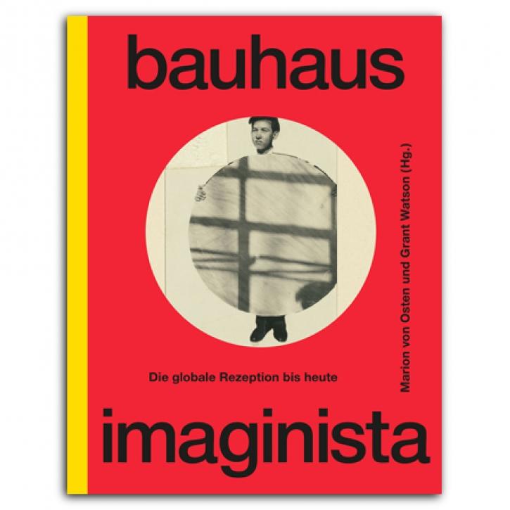 Bauhaus Imaginista - Die globale Rezeption bis heute