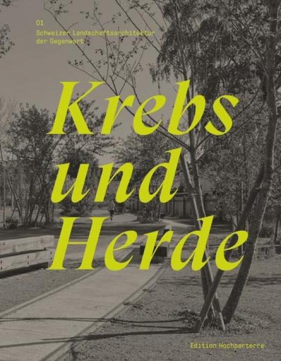 Krebs und Herde (Schweizer Landschaftsarchitektur der Gegenwart 01)