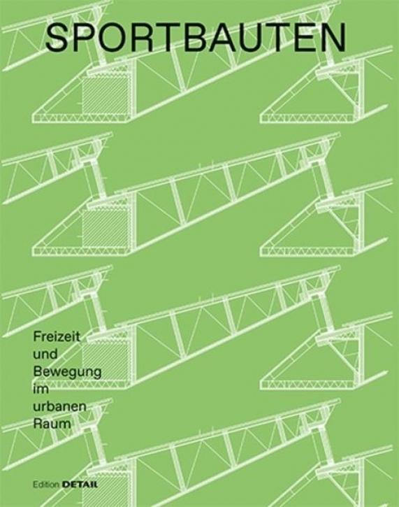 Sportbauten - Freizeit und Bewegung im urbanen Raum