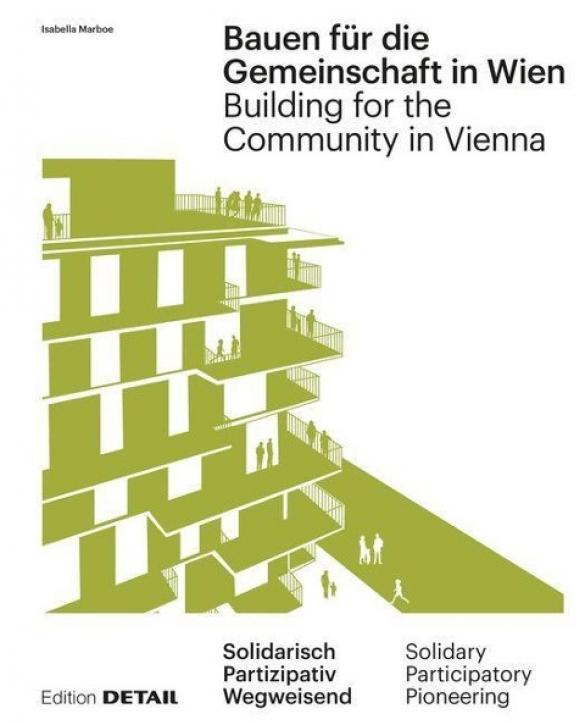 Bauen für die Gemeinschaft in Wien / Building for the Community in Vienna