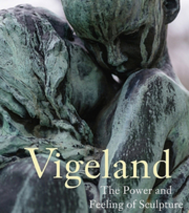 Gustav Vigeland - The Power and Feeling of Sculpture