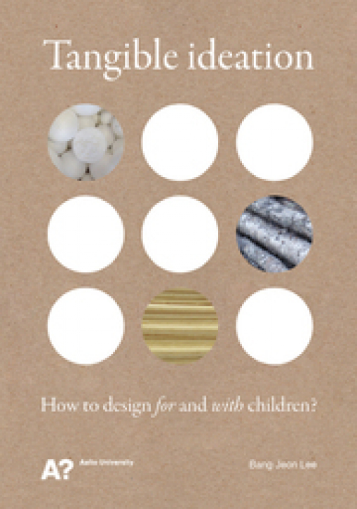 Tangible ideation - How to design for and with children