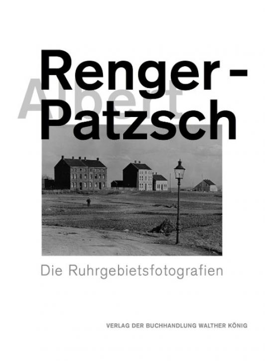 Albert Renger-Patzsch - Die Ruhrgebietsfotografien