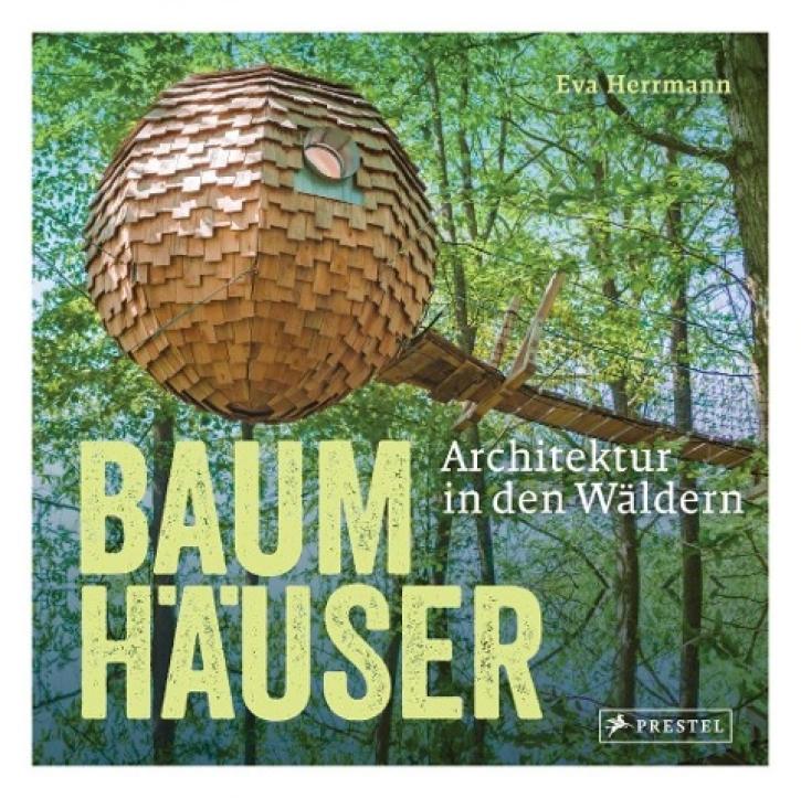 Baumhäuser - Architektur in den Wäldern