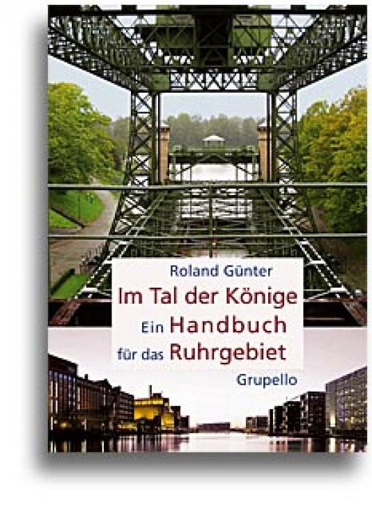 Im Tal der Könige - Ein Handbuch für das Ruhrgebiet