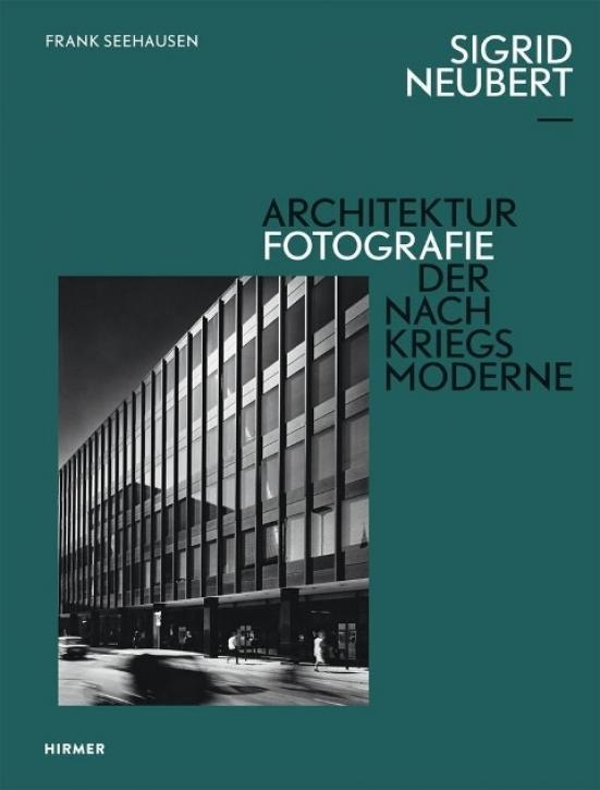 Sigrid Neubert - Architekturfotografie der Nachkriegsmoderne
