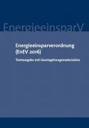 Energieeinsparverordnung (EnEV 2016): Textausgabe mit Gesetzgebungsmaterialien