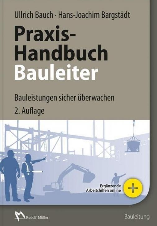 Praxis-Handbuch Bauleiter - Bauleistungen sicher überwachen