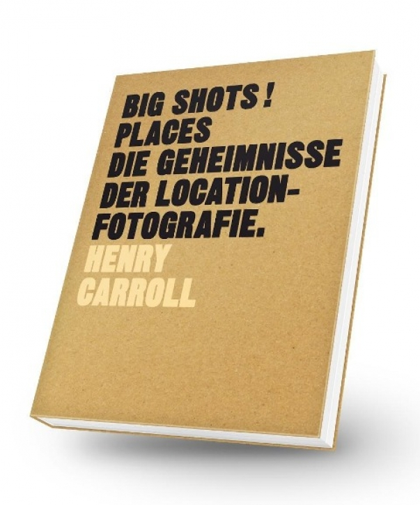 BIG SHOTS! Places: Die Geheimnisse der Location-Fotografie