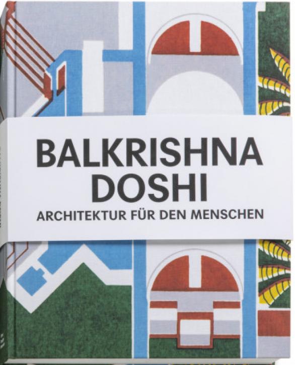 Balkrishna Doshi - Architektur für den Menschen
