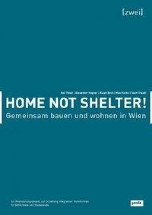 Home not Shelter! 2 - Gemeinsam bauen und wohnen in Wien