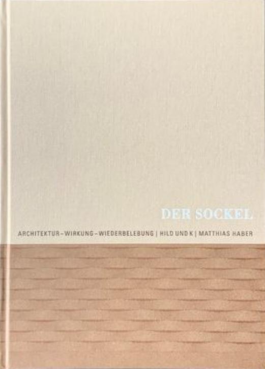 Der Sockel - Architektur, Wirkung, Wiederbelebung