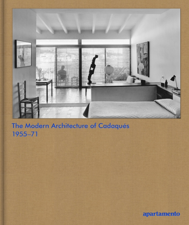 The Modern Architecture of Cadaques 1955-71