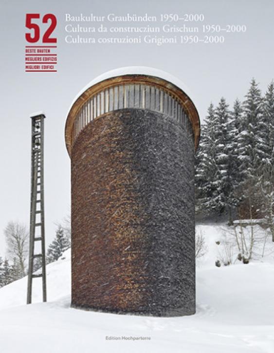 52 beste Bauten - Baukultur Graubünden 1950-2000