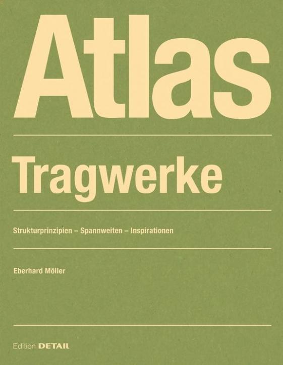 Atlas Tragwerke - Strukturprinzipien, Spannweiten, Inspirationen