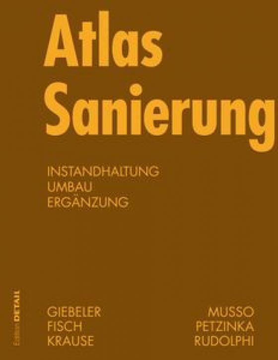 Atlas Sanierung - Instandhaltung, Umbau, Ergänzung