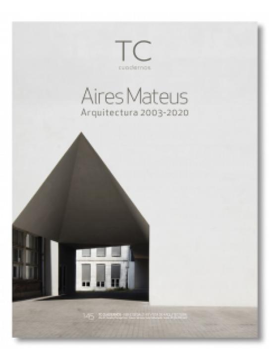 Aires Mateus 2003-2020 (TC 145)