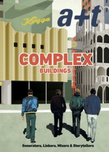 Complex Buildings - Generators, Linkers, Mixers & Storytellers (A+T 48)