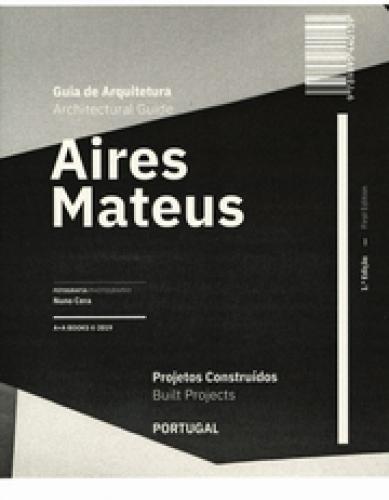 Aires Mateus Architecture Guide - Built Projects