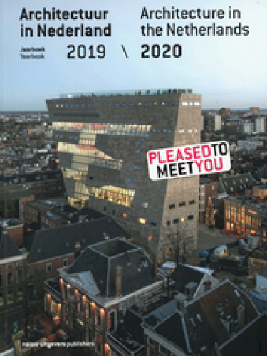 Architecture in the Netherlands: Yearbook 2019 / 2020