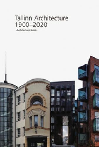 Tallinn Architecture 1900-2020