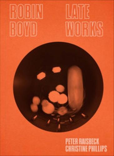 Robin Boyd - Late Works