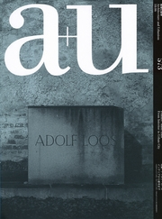 Adolf Loos - From Interior to Urban City (A+U 573)