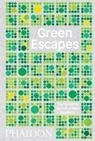 Green Escapes - The Guide to Secret Urban Gardens