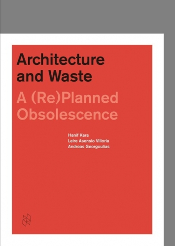 Architecture and Waste A (Re)Planned Obsolescence