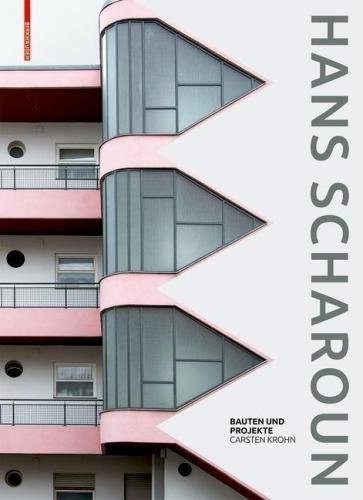 Hans Scharoun - Bauten und Projekte