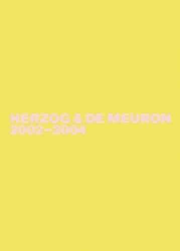 Herzog & de Meuron 2002-2004 (Das Gesamtwerk, Band 5)