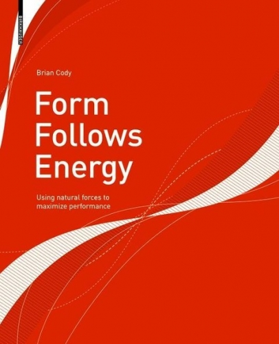 Form Follows Energy - Using natural forces to maximize performance