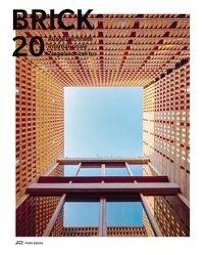 Brick 20 - Ausgezeichnete internationale Ziegelarchitektur