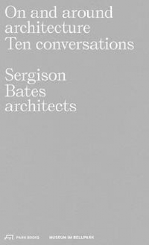 On and around architecture Ten conversations - Sergison Bates architects