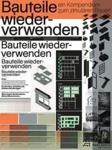 Bauteile wiederverwenden: Ein Kompendium zum zirkulären Bauen