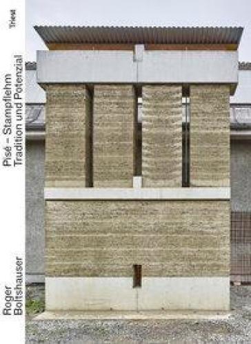 Pisé - Stampflehm: Tradition und Potenzial