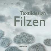 Textildesign Filzen: Inspirationen aus der Natur