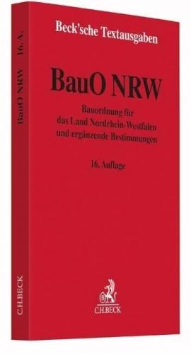 Bauordnung für das Land Nordrhein-Westfalen und ergänzende Bestimmungen