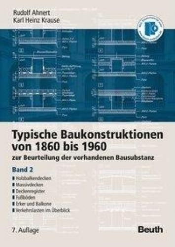 Typische Baukonstruktionen von 1860 bis 1960, Band 2
