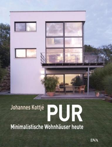 PUR: Minimalistische Wohnhäuser heute