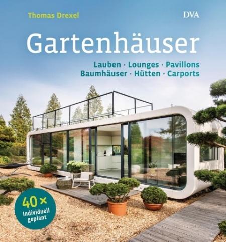 Gartenhäuser: Lauben, Lounges, Pavillons, Baumhäuser, Hütten, Carports