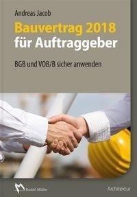 Bauvertrag 2018 für Auftraggeber - BGB und VOB/B sicher anwenden