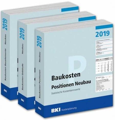 BKI Baukosten 2019 Neubau Teil 1+2+3: Gebäude, Positionen und Bauelemente