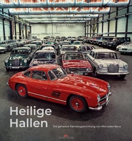 Heilige Hallen - Die geheime Fahrzeugsammlung von Mercedes-Benz