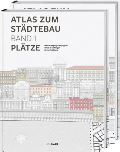 Atlas zum Städtebau. 2 Bände: Band 1 - Plätze Band 2 - Straßen