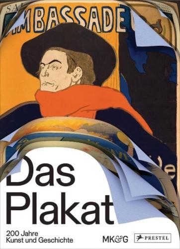 Das Plakat - 200 Jahre Kunst und Geschichte