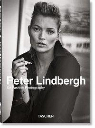 Peter Lindbergh - On Fashion Photography (40th Anniversary Edition)