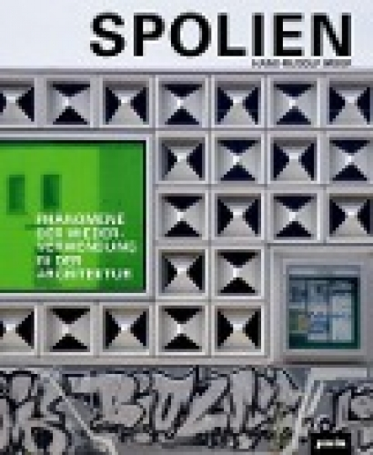 Spolien - Phänomene der Wiederverwendung in der Architektur